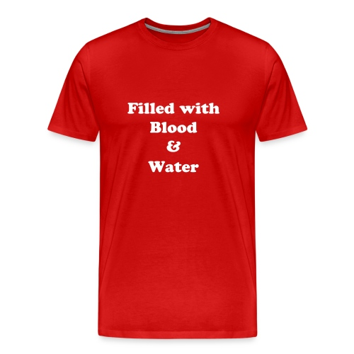Blood & Water Tee - Men's Premium T-Shirt