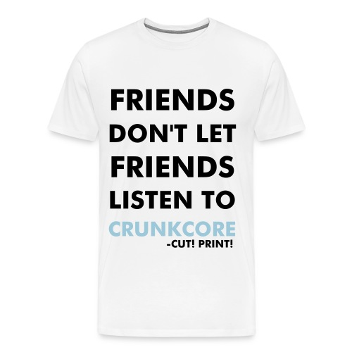 FRIENDS DON'T LET FRIENDS! - Men's Premium T-Shirt