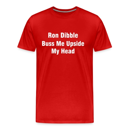 Buss Me Upside My Head (3XL) - Men's Premium T-Shirt