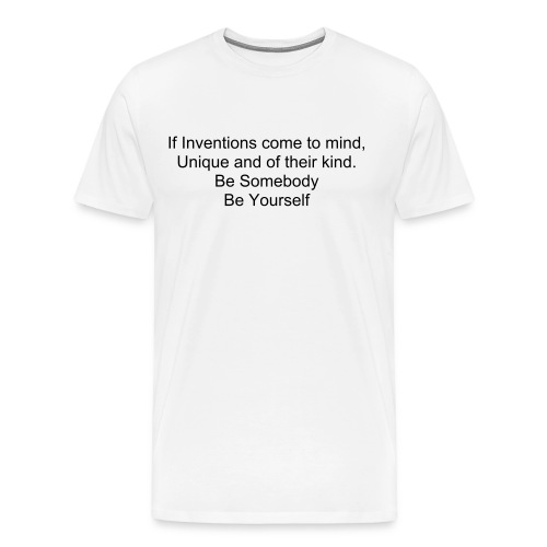 Inventions- Be Somebody Be Yourself - Men's Premium T-Shirt