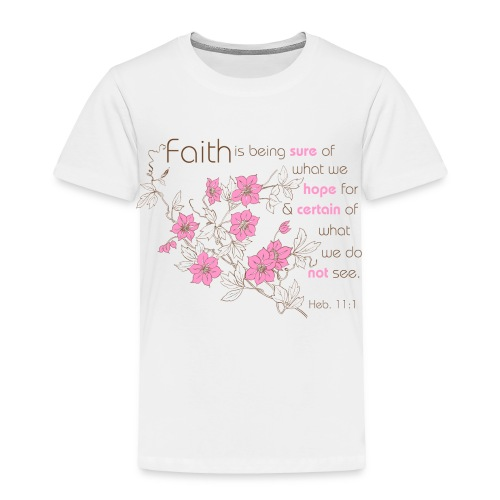 Faith (pink & brown) - Toddler Premium T-Shirt