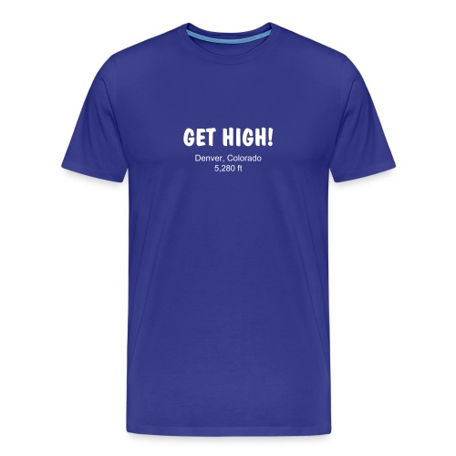 Get High Denver T-Shirt - Men's Premium T-Shirt