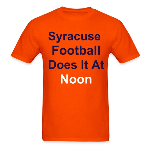 Syracuse Does It At Noon T-Shirt - Men's T-Shirt