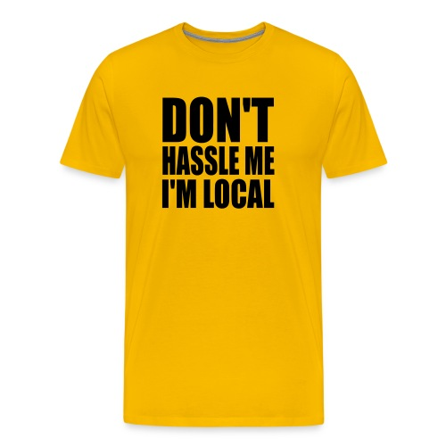 Don't Hassle Me - Men's Premium T-Shirt