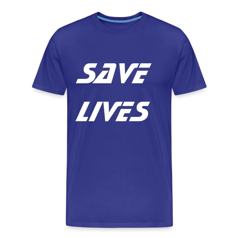 save lives...  - Men's Premium T-Shirt