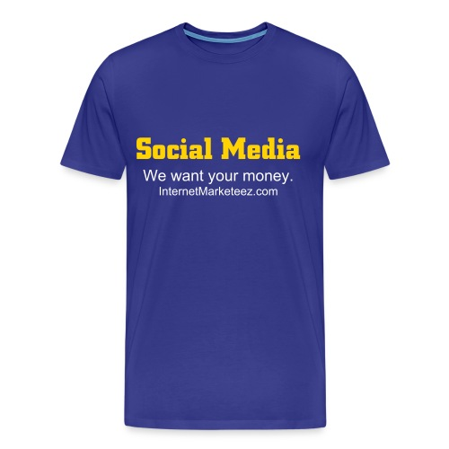 Social Media - We want your money (Men's Heavyweight Tee) - Men's Premium T-Shirt