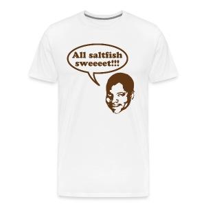 All saltfish sweeeet! - Men's Premium T-Shirt