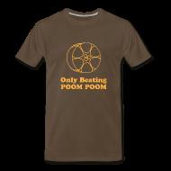 T-Shirts ~ Men's Premium T-Shirt ~ Only beating poom poom!
