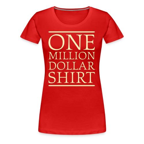 Red One Million Dollar Shirt Plus Size - Women's Premium T-Shirt