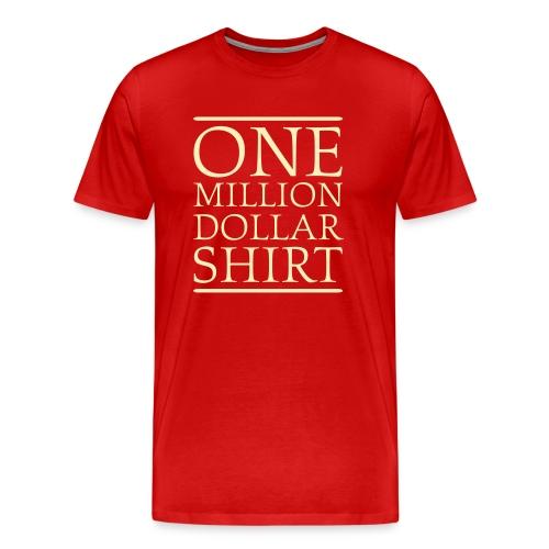 Red One Million Dollar Shirt T-Shirts - Men's Premium T-Shirt