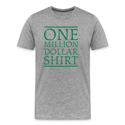 Ash  One Million Dollar Shirt T-Shirts - Men's Premium T-Shirt