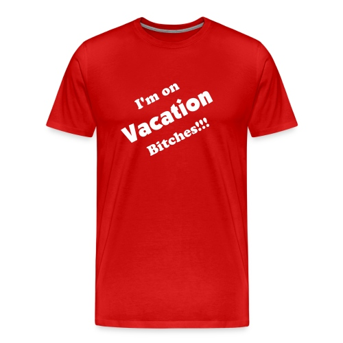 I'm On Vacation - Men's Premium T-Shirt