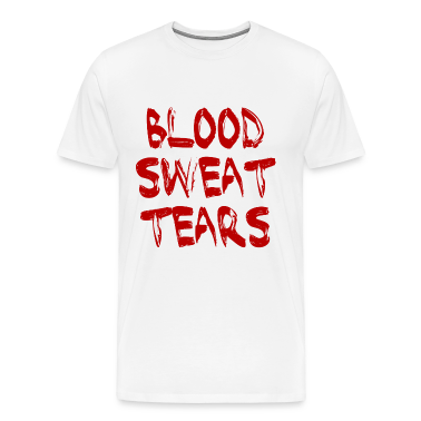 White BLOOD SWEAT & TEARS T-Shirts