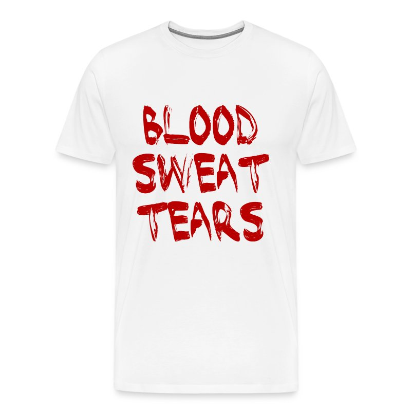 Blood sweat tears t shirt spreadshirt for Sweat free t shirts