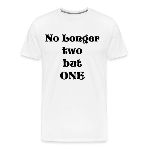 No Longer 2, But 1 - Men's Premium T-Shirt