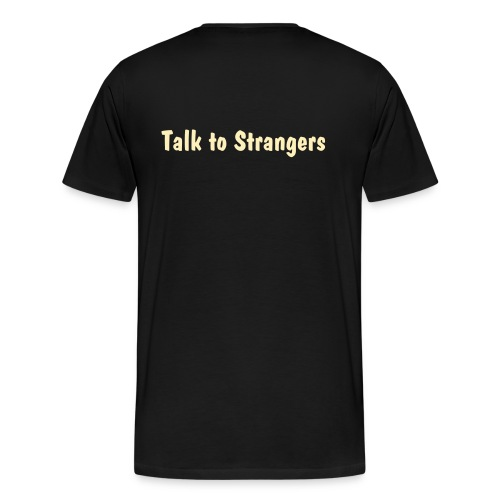 Talk to Strangers 1 - Men's Premium T-Shirt
