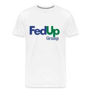 Fed Up-Men - Men's Premium T-Shirt
