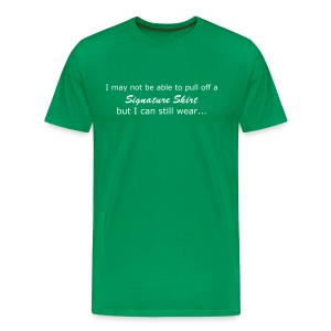 Can't wear a skirt.... - Men's Premium T-Shirt