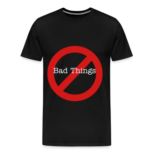 bad things - Men's Premium T-Shirt