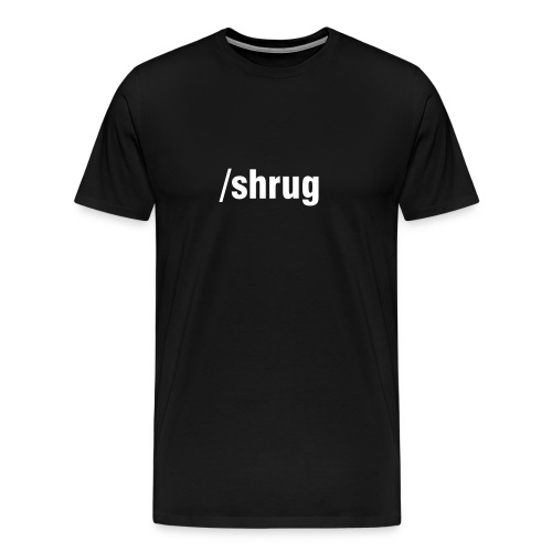 shrug - Men's Premium T-Shirt