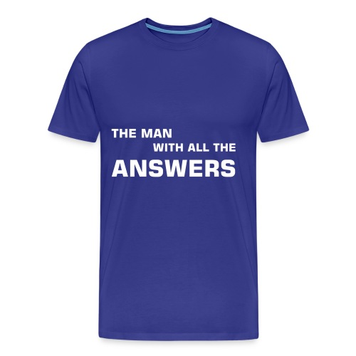 Man with the Answers - Men's Premium T-Shirt