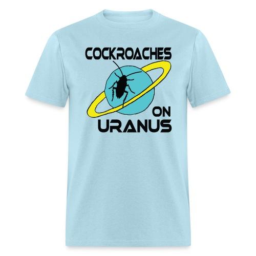 Cockroches on Uranus!!! - Men's T-Shirt