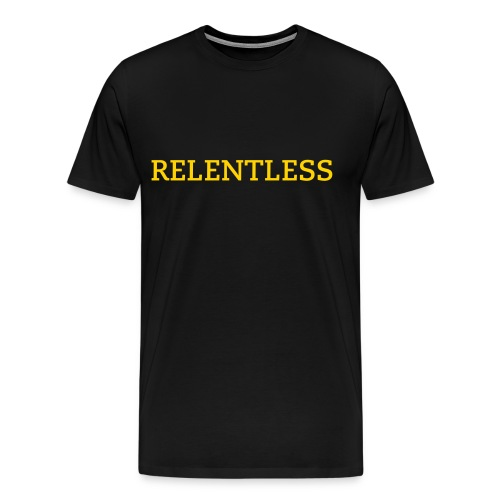 Relentless T-Shirt - Men's Premium T-Shirt