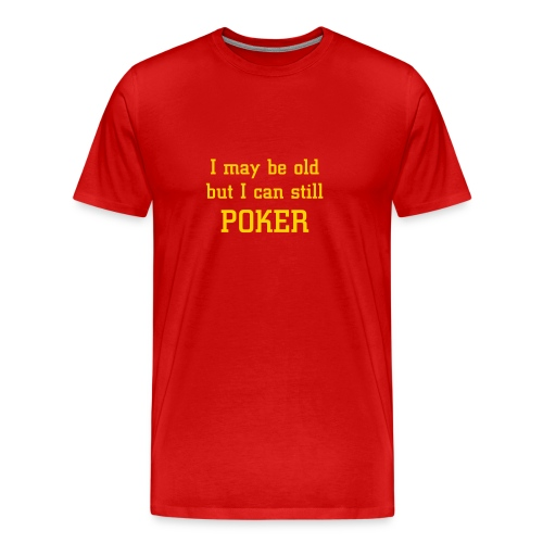 Poker Humor - Men's Premium T-Shirt