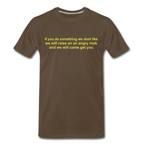 If you do something we don't like - Men's Premium T-Shirt