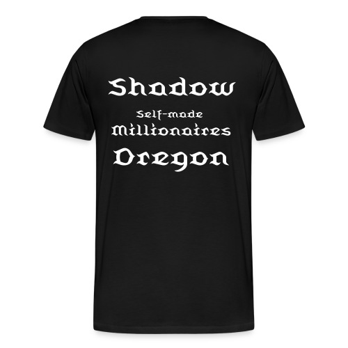 Shadow Exclusive. Part of The Self Made Millionaires Line - Men's Premium T-Shirt