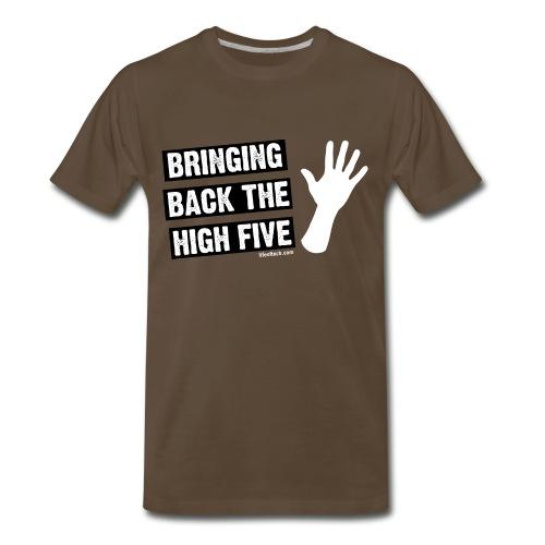 Bringing Back The High Five - Men's Premium T-Shirt
