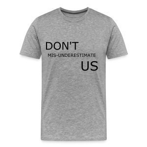 Don't mis-underestimate us - Men's Premium T-Shirt