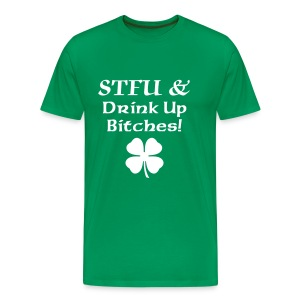 STFU & Drink - Men's Premium T-Shirt