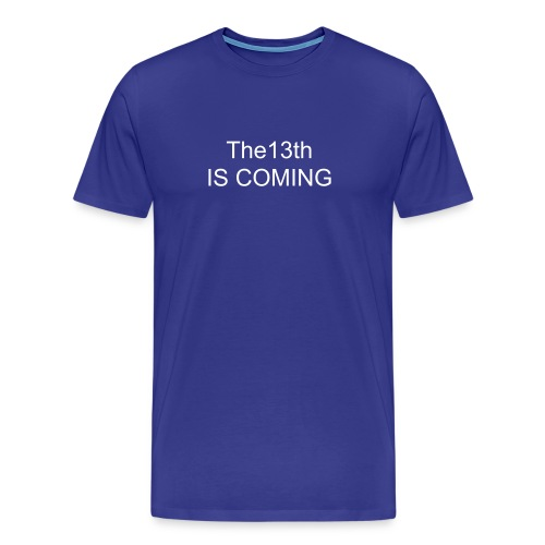 The13th is coming - Men's Premium T-Shirt
