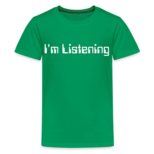I'm Listening Child - Kids' Premium T-Shirt