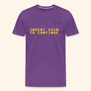 Insert Coin to Continue - Men's Premium T-Shirt