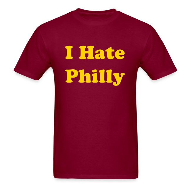 I Hate Philly Burgundy