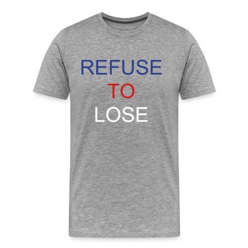 Refuse to lose - Men's Premium T-Shirt