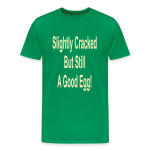slightly cracked but still a good egg - Men's Premium T-Shirt