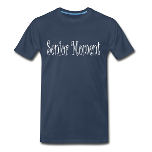 Senior Moment - Men's Premium T-Shirt