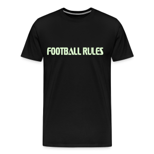 football rules/ glows in the dark text - Men's Premium T-Shirt