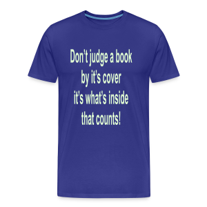 Don't judge a book by it's cover...glows in the dark text - Men's Premium T-Shirt