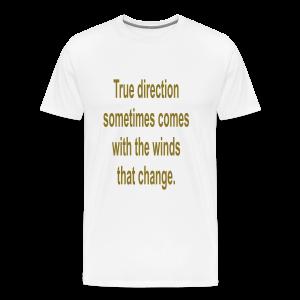 True direction .... - Men's Premium T-Shirt