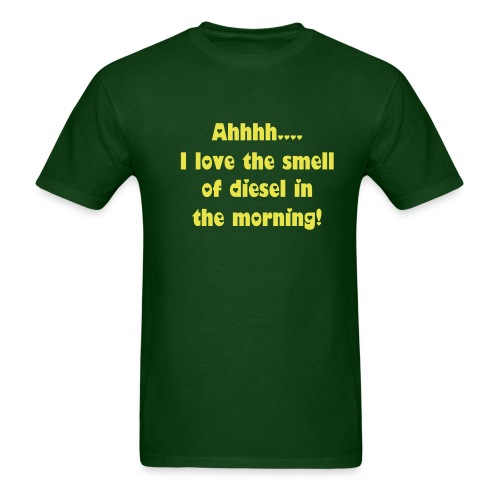 I love the smell of diesel in the morning-Shirt - Men's T-Shirt