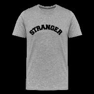 T-Shirts ~ Men's Premium T-Shirt ~ STRANGER mens heavyweight