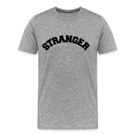 T-Shirts ~ Men's Premium T-Shirt ~ STRANGER mens heavyweight