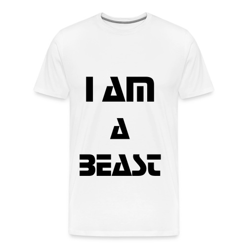 I Am A Beast [3] - Men's Premium T-Shirt