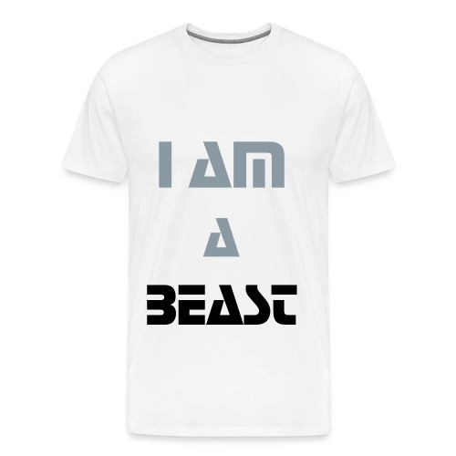 I Am A Beast [2] - Men's Premium T-Shirt