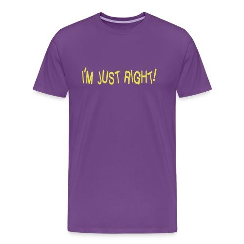 I'm Just Right! - Men's - Men's Premium T-Shirt