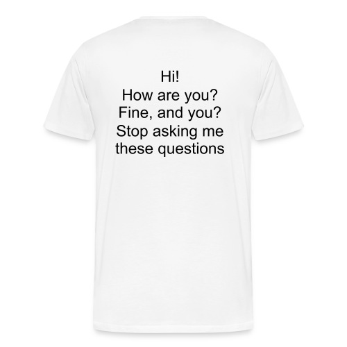 Stop Questions - Men's Premium T-Shirt
